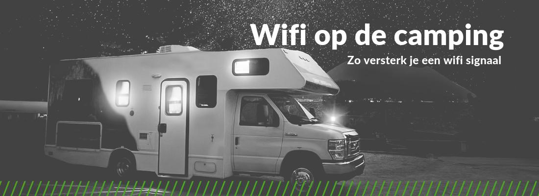wifi op de camping zo kun je een wifi signaal versterken